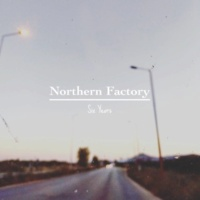 Northern Factory Six Years