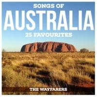 The Wayfarers Songs Of Australia - 25 Favourites