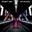 Franky Wah Get Me High