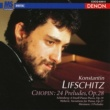 Konstantin Lifschitz Chopin: 24 Preludes, Op. 28 and Other Selected Works