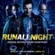 Junkie XL Run All Night (Original Motion Picture Soundtrack)