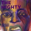 Ashley Henry/Ben Marc THE MIGHTY (feat.Ben Marc)