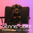 Dennis Doff Likes (feat. Fungz)