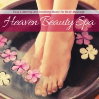 Ambient 11 & Serenity Calls & Mystical Guide Heaven Beauty Spa - Easy Listening And Soothing Music For Body Massage