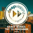 Sandy Rivera Try To Remember