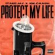1takejay Protect My Life (feat. 10k.Caash)
