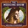 メリッサ・エザーリッジ The Medicine Show