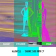 Maxwell Shame (S508 Cassady Remix)