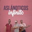 Los Aslándticos Infinito