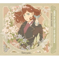(K)NoW_NAME TVアニメ『Fairy gone フェアリーゴーン』OP&ED THEME SONG「KNOCK on the CORE/Ash-like Snow」