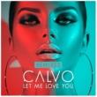 Calvo Let Me Love You [DAZZ Remix]