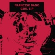 Francisk Bano Girl E.P