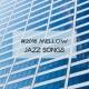 Jazz Lounge #2018 Mellow Jazz Songs