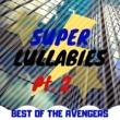 Relax α Wave Super Lullabies: Best of the Avengers pt. 2