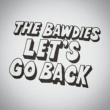 THE BAWDIES LET'S GO BACK