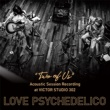 "LOVE PSYCHEDELICO ""TWO OF US"" Acoustic Session Recording at VICTOR STUDIO 302"