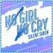 SILENT SIREN NO GIRL NO CRY [SILENT SIREN ver.]