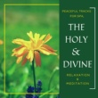 Harmonious and Peaceful Mantra The Holy & Divine - Peaceful Tracks For Spa, Relaxation & Meditation