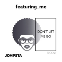 featuring_me Don't Let Me Go