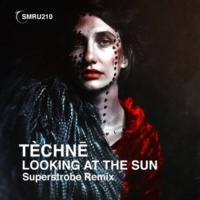 Superstrobe & TÈCHNĒ Looking At The Sun E.P