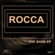 Rocca The Bass EP