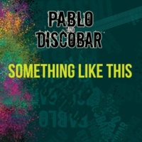 Pablo and Discobar Something Like This