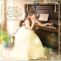 榊原 ゆい LOVE×Acoustic Vol.1