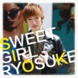 RYOSUKE SWEET GIRL