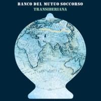 Banco del Mutuo Soccorso Transiberiana (Bonus Tracks Version)
