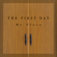 Mr. Flava THE FIRST DAY
