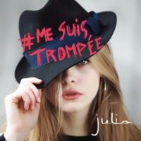 Julia #MESUISTROMPÉE