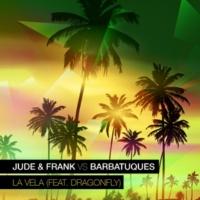 Jude & Frank/Barbatuques/Dragonfly La Vela (feat.Dragonfly)