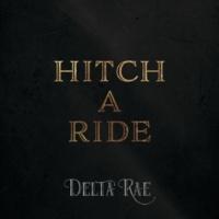 Delta Rae Hitch A Ride