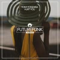 Tony Fondera Hurt You