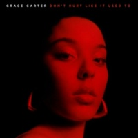 Grace Carter Don't Hurt Like It Used To