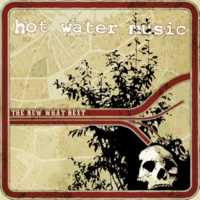 Hot Water Music The New What Next (2018 Remaster)