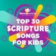 Lifeway Kids Top 30 Scripture Songs for Kids