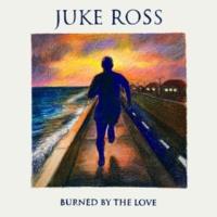 Juke Ross Burned By The Love
