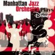 Manhattan Jazz Orchestra Manhattan Jazz Orchestra Plays Disney