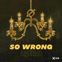 JØRD So Wrong