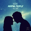 Valiant Normal People (feat. LOUUD)