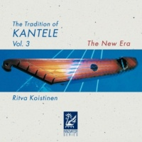 Ritva Koistinen The Tradition of Kantele, Vol. 3