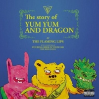 The Flaming Lips The Story of Yum Yum and Dragon
