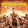 Mick Øgendahl Propaganda