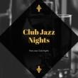 Club Jazz Nights Club Jazz Nights
