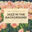 Jazz in the Background Jazz in the Background