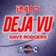 DAVE RODGERS DEJA VU