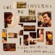 Tiago Nacarato/Paulinho Moska Sol de Inverno (feat.Paulinho Moska)
