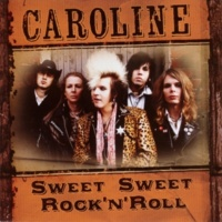 Caroline Sweet Sweet Rock n' Roll