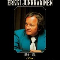 Erkki Junkkarinen Erkki Junkkarinen 1950-1951